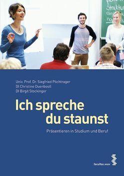 Ich spreche, du staunst von Duenbostl,  Christine, Pöchtrager,  Siegfried, Stockinger,  Birgit