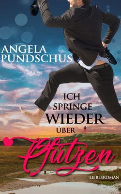Ich springe wieder über Pfützen von Pundschus,  Angela