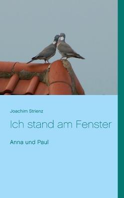 Ich stand am Fenster von Strienz,  Joachim