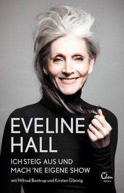 Ich steig aus und mach 'ne eigene Show von Bontrup,  Hiltrud, Gleinig,  Kirsten, Hall,  Eveline