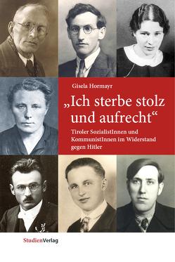 """""""Ich sterbe stolz und aufrecht"""" von Hormayr,  Gisela"""