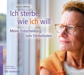 Ich sterbe, wie ich will von Mehne,  Sabine