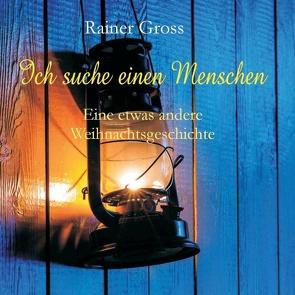 Ich suche einen Menschen von Gross,  Rainer