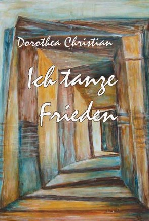 Ich tanze Frieden von Christian,  Dorothea