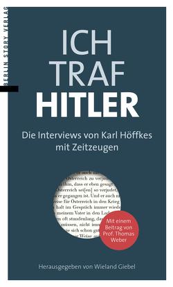 Ich traf Hitler von Giebel,  Wieland