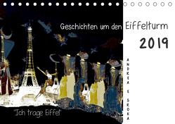 """""""Ich trage Eiffel"""" Geschichten um den Eiffelturm (Tischkalender 2019 DIN A5 quer) von E. Sroka,  Andrea"""