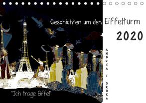 """""""Ich trage Eiffel"""" Geschichten um den Eiffelturm (Tischkalender 2020 DIN A5 quer) von E. Sroka,  Andrea"""