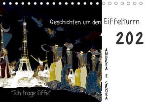 """""""Ich trage Eiffel"""" Geschichten um den Eiffelturm (Tischkalender 2021 DIN A5 quer) von E. Sroka,  Andrea"""