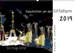 """""""Ich trage Eiffel"""" Geschichten um den Eiffelturm (Wandkalender 2019 DIN A2 quer) von E. Sroka,  Andrea"""