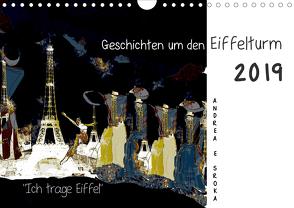 """""""Ich trage Eiffel"""" Geschichten um den Eiffelturm (Wandkalender 2019 DIN A4 quer) von E. Sroka,  Andrea"""