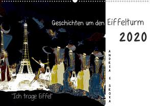 """""""Ich trage Eiffel"""" Geschichten um den Eiffelturm (Wandkalender 2020 DIN A2 quer) von E. Sroka,  Andrea"""
