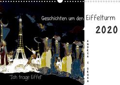 """""""Ich trage Eiffel"""" Geschichten um den Eiffelturm (Wandkalender 2020 DIN A3 quer) von E. Sroka,  Andrea"""