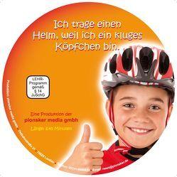 Ich trage einen Helm, weil ich ein kluges Köpfchen bin von Plonsker,  Thomas, Wagner,  Christine