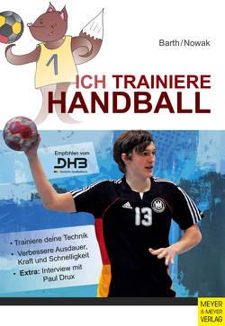 Ich trainiere Handball von Barth,  Katrin, Nowak,  Maik