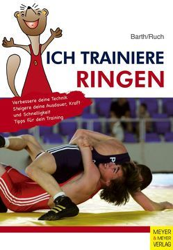 Ich trainiere Ringen von Barth,  Katrin, Ruch,  Lothar