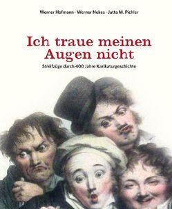 Ich traue meinen Augen nicht von Hofmann,  Werner, Nekes,  Werner, Pichler,  Jutta M.