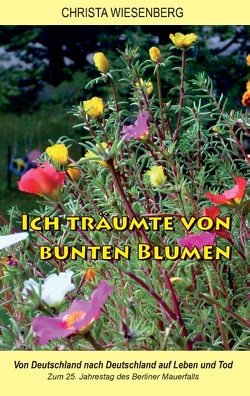 Ich träumte von bunten Blumen von Wiesenberg,  Christa