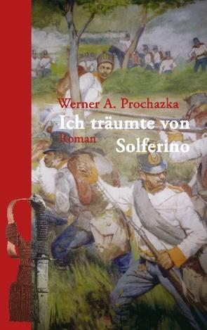 Ich träumte von Solferino von Prochazka,  Werner A