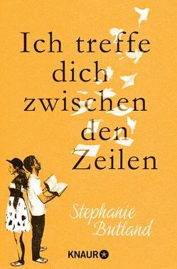 Ich treffe dich zwischen den Zeilen von Butland,  Stephanie, Hochsieder-Belschner,  Maria