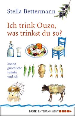 Ich trink Ouzo, was trinkst du so? von Bettermann,  Stella, Politi,  Anneta