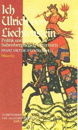Ich – Ulrich von Liechtenstein von Maier,  Barbara, Spechtler,  Franz V