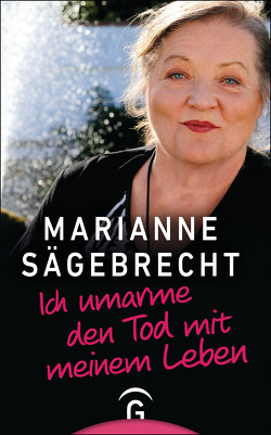 Ich umarme den Tod mit meinem Leben von Sägebrecht,  Marianne