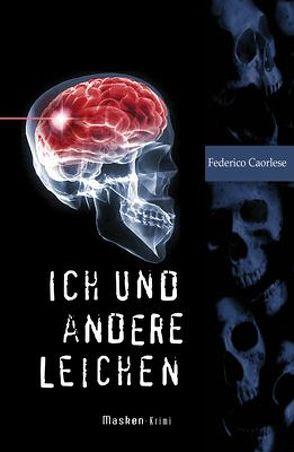 Ich und andere Leichen von Caorlese,  Federico
