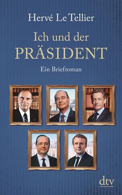 Ich und der Präsident von Le Tellier,  Hervé, Ritte,  Juergen, Ritte,  Romy