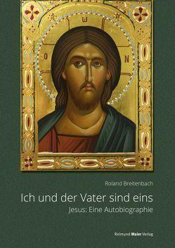 Ich und der Vater sind eins von Breitenbach,  Roland