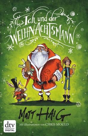 Ich und der Weihnachtsmann von Haig,  Matt, Mould,  Chris, Zeitz,  Sophie