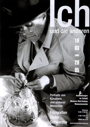 Ich und die anderen. Portraits von Künstlern und anderen Menschen. Fotografien Dieter Schwerdtle von Heinz,  Marianne, Kümmel,  Birgit, Memeczek,  Alfred, Reuter,  Udo, Schwarze,  Dirk