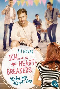 Ich und die Heartbreakers – Make my heart sing von Link,  Michaela, Novak,  Ali