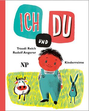 ICH und DU von Angerer,  Rudolf, Reich,  Traudi