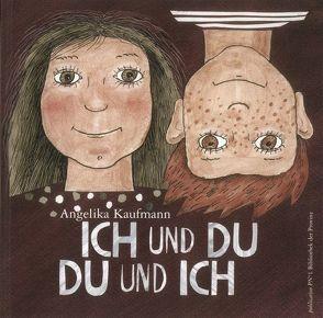 Ich und du, du und ich von Kaufmann,  Angelika