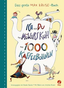Ich und du und Müllers Kuh und 1000 Kaffeebohnen von Brand,  Christine, Kruse,  Max, Raecke,  Renate
