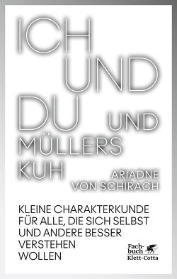 Ich und du und Müllers Kuh von Schirach,  Ariadne von, von Schirach,  Ariadne