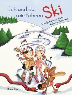 Ich und du, wir fahren Ski von Kammerecker,  Swantje, Pozorová,  Katarína, Schneider,  Vreni