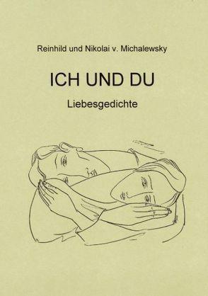 Ich und Du von Michalewsky,  Nikolai von, Michalewsky,  Reinhild von