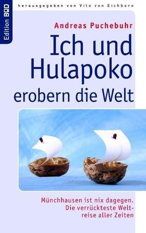 Ich und Hulapoko erobern die Welt von Eichborn,  Vito von, Puchebuhr,  Andreas