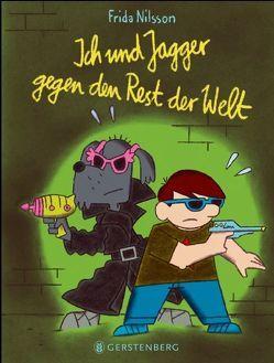 Ich und Jagger gegen den Rest der Welt von Buchinger,  Friederike, K,  Ulf, Nilsson,  Frida