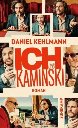 Ich und Kaminski von Kehlmann,  Daniel