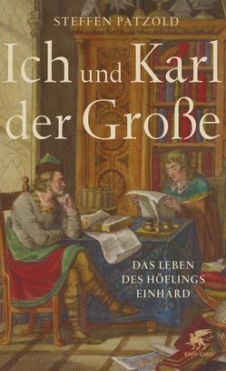Ich und Karl der Große von Patzold,  Steffen