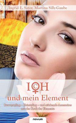 ICH und mein Element von Silly-Gaube M.,  Sator I. E.