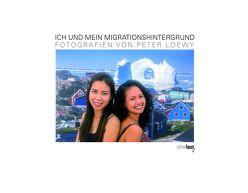 Ich und mein Migrationshintergrund von Loewy,  Peter, Sabin,  Stefana
