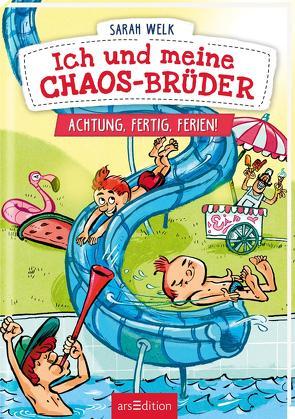 Ich und meine Chaos-Brüder – Achtung, fertig, Ferien! von von Knorre,  Alexander, Welk,  Sarah