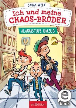 Ich und meine Chaos-Brüder – Alarmstufe Umzug von von Knorre,  Alexander, Welk,  Sarah