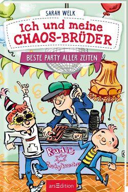 Ich und meine Chaos-Brüder – Beste Party aller Zeiten von von Knorre,  Alexander, Welk,  Sarah