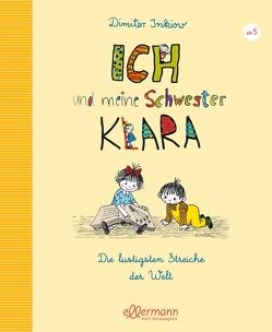 Ich und meine Schwester Klara – Die lustigsten Streiche der Welt von Inkiow,  Dimiter, Reiner,  Traudl, Reiner,  Walter
