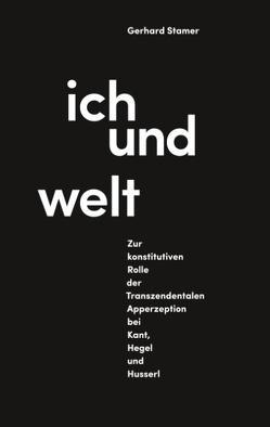 Ich und Welt von Stamer,  Gerhard