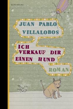 Ich verkauf dir einen Hund von Regling,  Carsten, Villalobos,  Juan Pablo